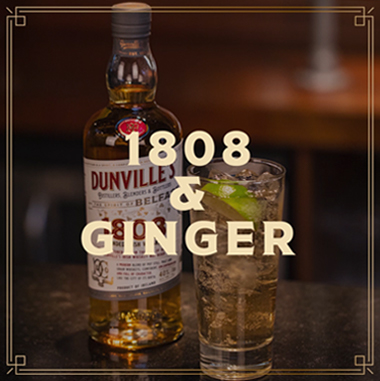 Dunville's 1808 Whiskey and Ginger Ale